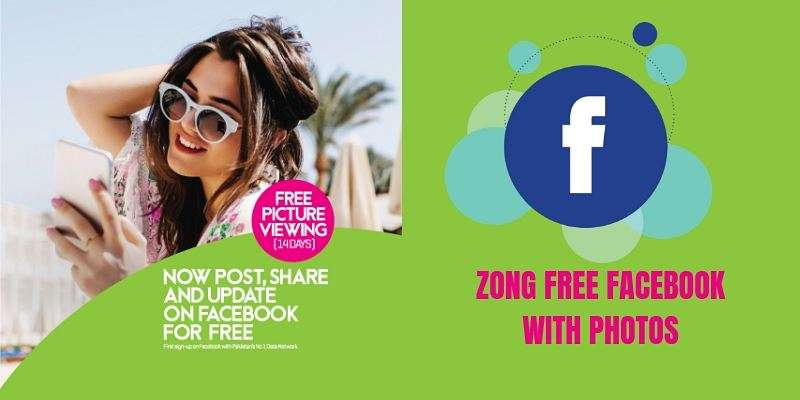 How to Enjoy Zong Free Facebook with Photos for 14 Days