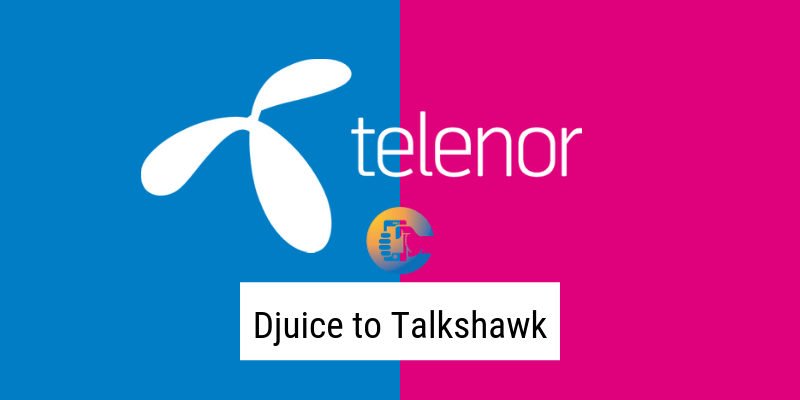 How to Convert Your Djuice Sim to Telenor Talkshawk (Latest)