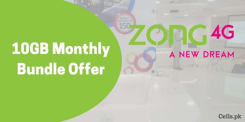Zong 10GB Monthly Internet Bundle Offer (Complete Details)