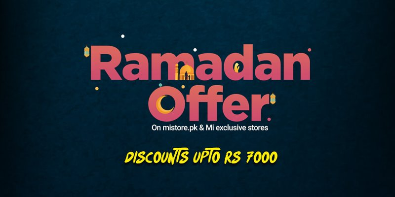 Avail Discounts Upto Rs. 7000, On these Official Mi Stores In Pakistan