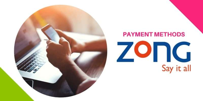 Zong Payment Methods for Zong Prepaid and Postpaid Customers (Complete Details 2018)