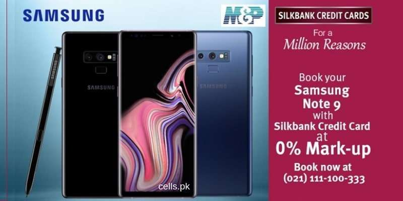 With Silkbank Credit Card Mobile Offer 2018, Book your Samsung Galaxy Note 9 at 0% Markup Installments Plans