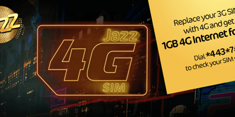 Replace 3G SIM with 4G & get 1GB 4G Internet for FREE with Jazz 4G SIM Offer