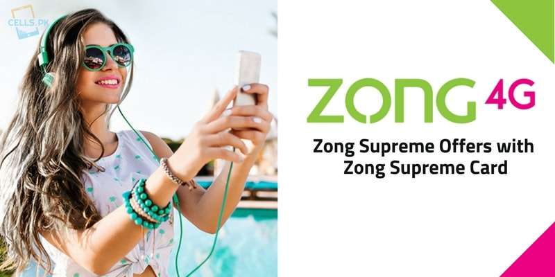 Get Zong Supreme Offers with Zong Supreme Card