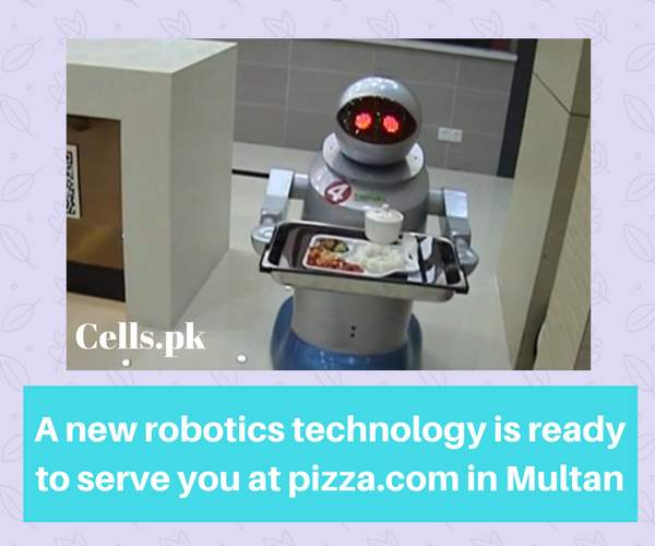 The First Robotic Waiter of Pakistan is ready to serve you at a Pizza Restaurant in Multan