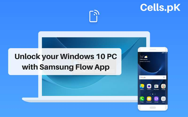 Unlock your Windows 10 PC with Samsung Flow