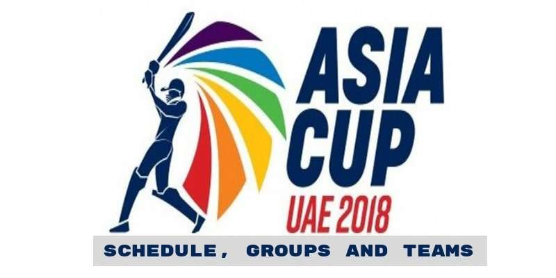 Asia Cup 2018  Match List, Teams, Date & Time and How to watch Asia Cup 2018 Live in Pakistan