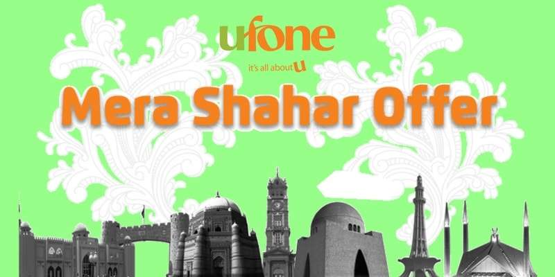 Ufone Mera Shehar Offer (Location Based Offers) Unlimited Mobile Internet & Calls