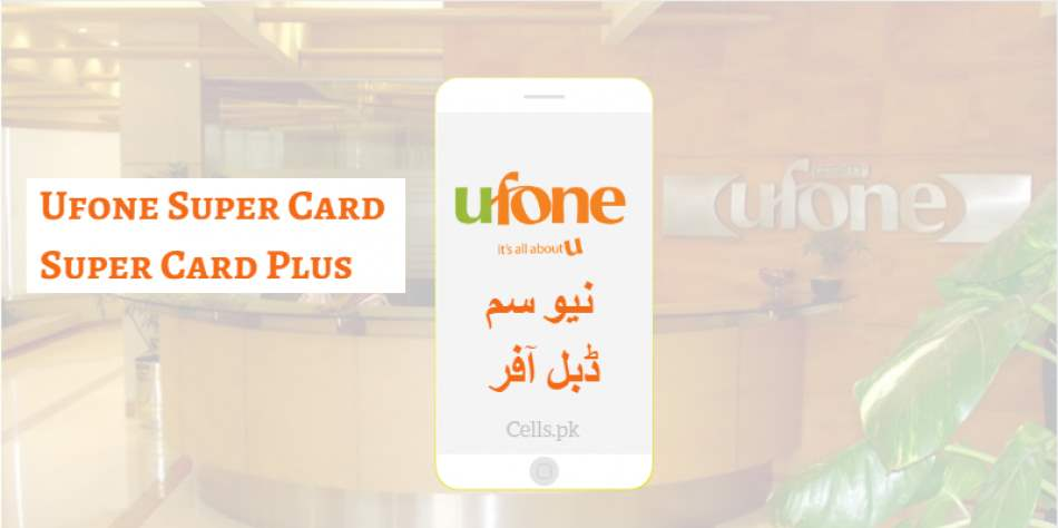 Get Double Resources on Ufone Super Card/ Super Card Plus with Ufone's New SIM Double Offer