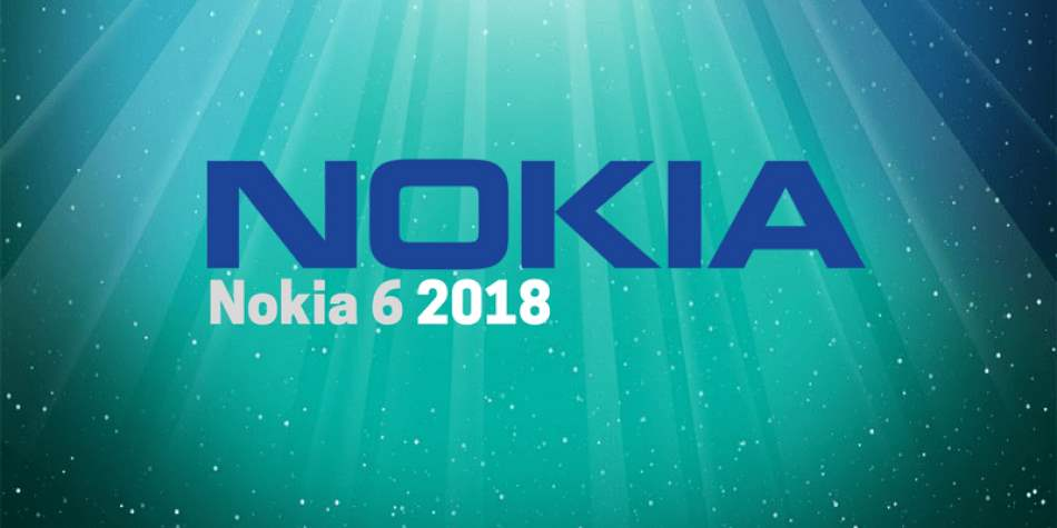 All you need to know about Nokia 6 (2018): Rear Fingerprint Sensor, Snapdragon 630, Specs & Price