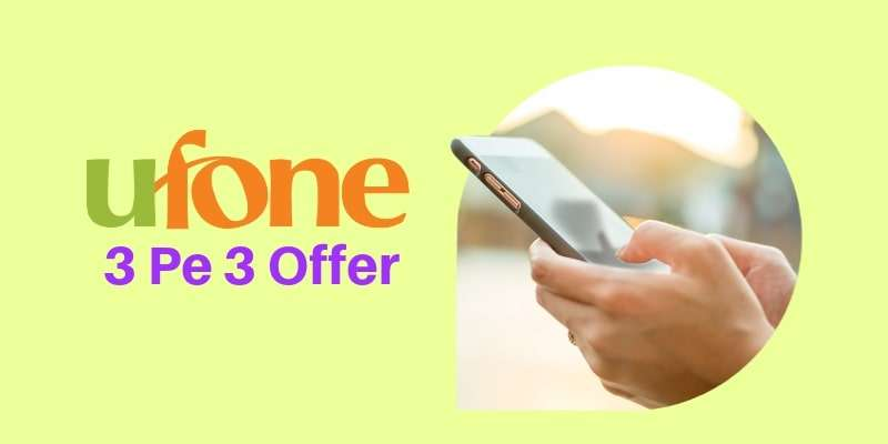 With Ufone 3 Pe 3 Offer Enjoy Unlimited Ufone, PTCL, Vfone Minutes
